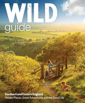 Wild Guide – London and Southern and Eastern England: ...