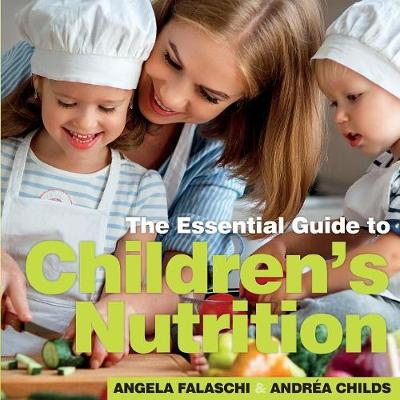 Children's Nutrition: The Essential Guide