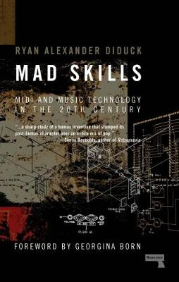 Mad Skills: MIDI and Music Technology in the XXth Century