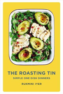 Roasting Tin, The: Simple One Dish Dinners
