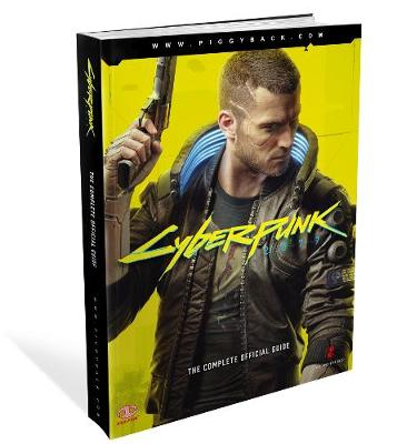 Cyberpunk 2077, The: Complete Official Guide