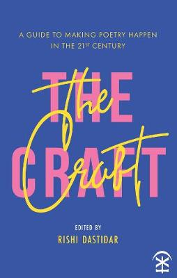 Craft – A Guide to Making Poetry Happen in the 21st Ce...