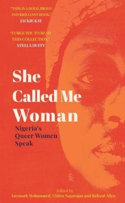 She Called Me Woman: Nigeria's Queer Women Speak