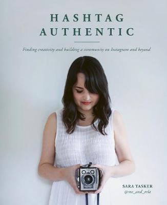 Hashtag Authentic: Finding creativity and building a communi...