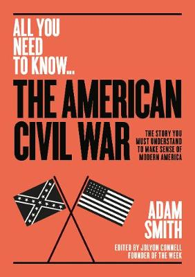 American Civil War, The: The story you must understand to ma...