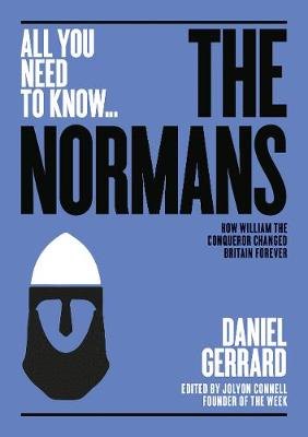 Normans, The: How William the Conqueror changed Britain fore...
