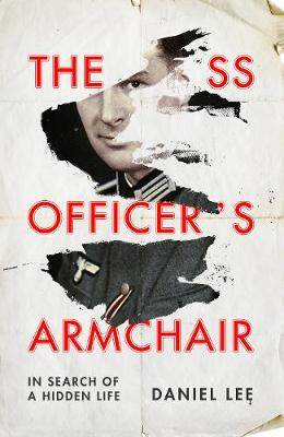 SS Officer's Armchair, The: In Search of a Hidden Life
