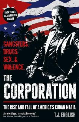 Corporation, The: The Rise and Fall of America's Cuban...