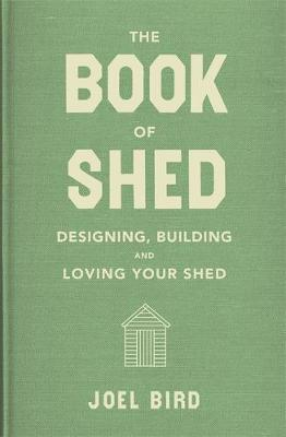 Book of Shed, The: How to create your perfect garden office,...