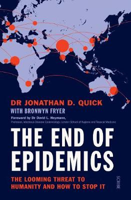 End of Epidemics, The: How to stop viruses and save humanity...