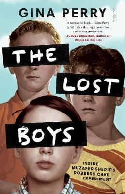 Lost Boys, The: inside Muzafer Sherif's Robbers Cave e...