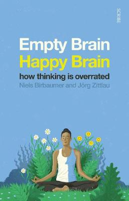 Empty Brain – Happy Brain: how thinking is overrated