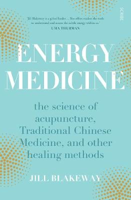 Energy Medicine: the science of acupuncture, Traditional Chi...
