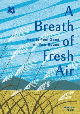 Breath of Fresh Air, A: How to Feel Good All Year Round
