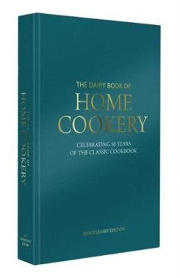 Dairy Book of Home Cookery 50th Anniversary Edition: With 900 of the original recipes plus 50 new classics, this is the iconic cookbook used and cherished by millions: 2018