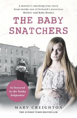 Baby Snatchers, The: A mother's shocking true story fr...