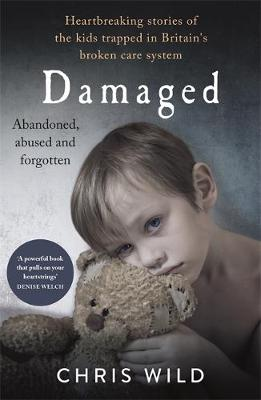 Damaged: Heartbreaking stories of the kids trapped in Britai...