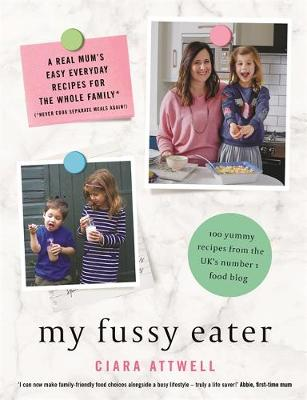My Fussy Eater: from the UK's number 1 food blog a rea...