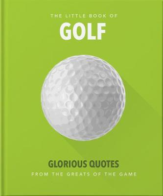 Little Book of Golf, The: Great quotes straight down the mid...