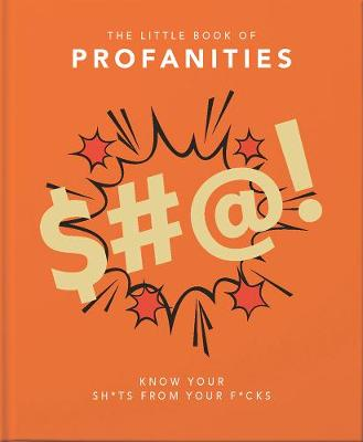 Little Book of Profanities, The: Know your Sh*ts from your F...