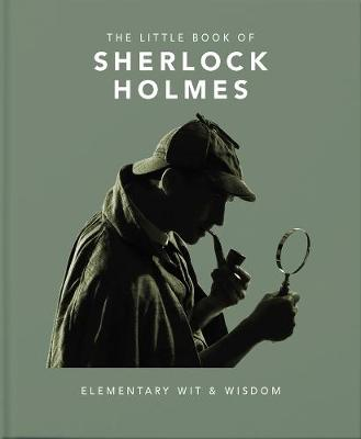 Little Book of Sherlock Holmes, The: Elementary Wit & Wisdom