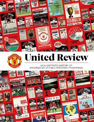 United Review: The Illustrated History of Manchester United&...