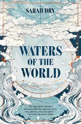 Waters of the World: the story of the climate in six remarka...