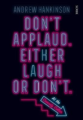 Don't applaud. Either laugh or don't. (At the Co...