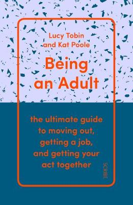 Being an Adult: the ultimate guide to moving out, getting a ...