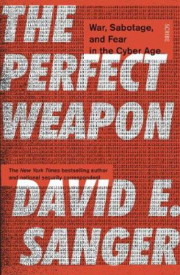 Perfect Weapon, The: war, sabotage, and fear in the cyber ag...