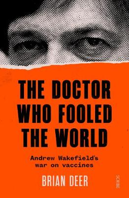 Doctor Who Fooled the World, The: Andrew Wakefield's w...