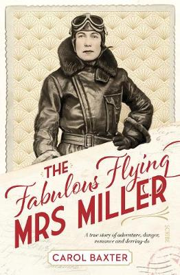 Fabulous Flying Mrs Miller, The: a true story of adventure, ...