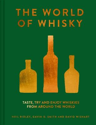 World of Whisky, The: Taste, try and enjoy whiskies from aro...
