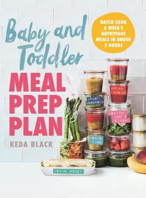 Baby and Toddler Meal Prep Plan: Batch cook a week's m...