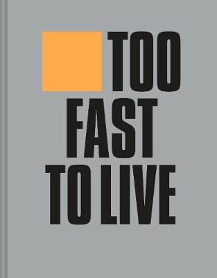 Too Fast to Live Too Young to Die: Punk & post punk grap...