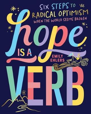 Hope is a Verb: Six steps to radical optimism when the world...