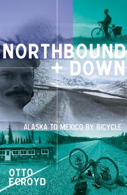 Northbound and Down: Alaska to Mexico by Bicycle