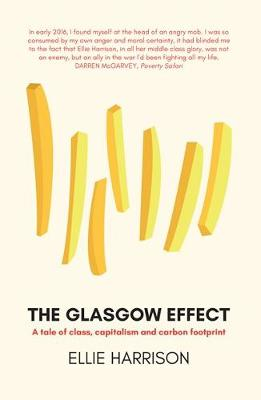 Glasgow Effect, The: A Tale of Class, Capitalism and Carbon Footprint