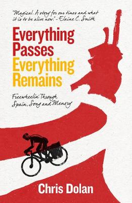 Everything Passes, Everything Remains: Freewheelin' Through Spain, Song and Memory