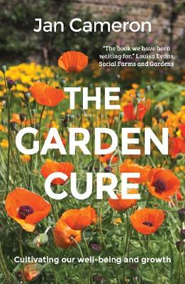 Garden Cure, The: Cultivating our well-being and growth