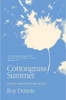 Cottongrass Summer: Essays of a naturalist throughout the ye...