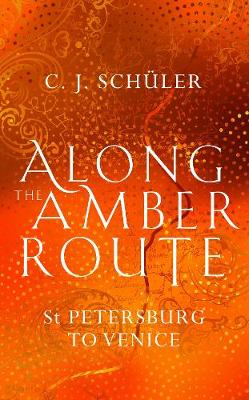 Along the Amber Route: St Petersburg to Venice