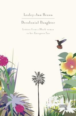 Decolonial Daughter: Letters from a Black Woman to Her Europ...