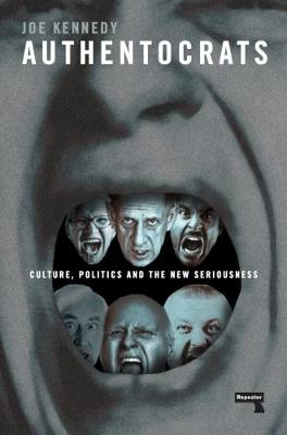 Authentocrats: Culture, Politics and the New Seriousness