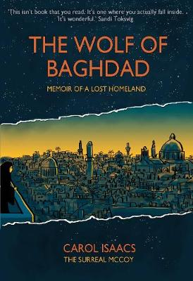 Wolf of Baghdad, The: Memoir of a Lost Homeland