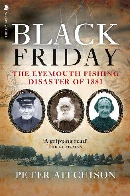 Black Friday: The Eyemouth Fishing Disaster of 1881