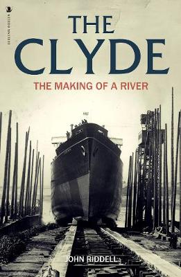 Clyde, The: The Making of a River