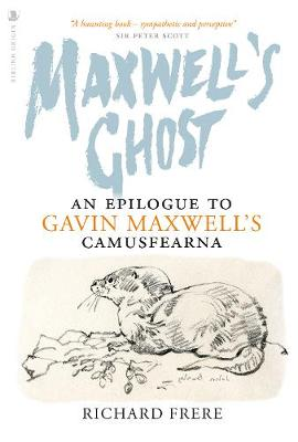 Maxwell's Ghost: An Epilogue to Gavin Maxwell's ...