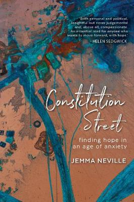 Constitution Street: Finding hope in an age of anxiety