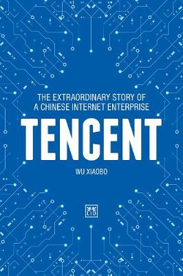 Tencent: The extraordinary story of a Chinese Internet Enter...